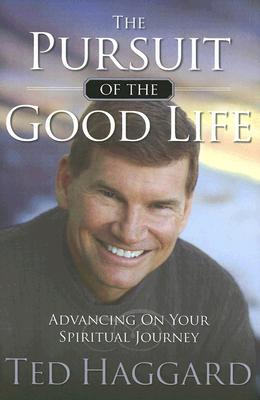 The Pursuit of the Good Life - Haggard, Ted