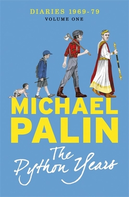 The Python Years - Palin, Michael