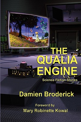 The Qualia Engine - Broderick, Damien, and Kowal, Mary Robinette (Foreword by)