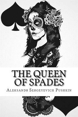 pushkin queen of spades - the use of numbers in the queen of spades the use of numbers, especially the three and to a lesser extent the seven, is of major importance in alexander pushkin's the queen of spades the use of three permeates the text in several ways, these being major, minor, and in reference to time.