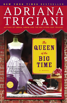 The Queen of the Big Time - Trigiani, Adriana