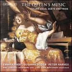 The Queen's Music: Italian Vocal Duets & Trios