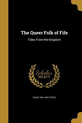The Queer Folk of Fife - Pryde, David 1834-1907