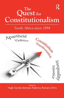 The Quest for Constitutionalism: South Africa Since 1994 - Corder, Hugh, and Federico, Veronica, and Orru, Romano V. A., Professor (Editor)