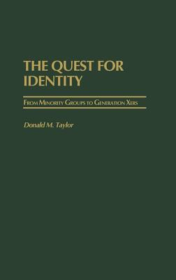The Quest for Identity: From Minority Groups to Generation Xers - Taylor, Donald M