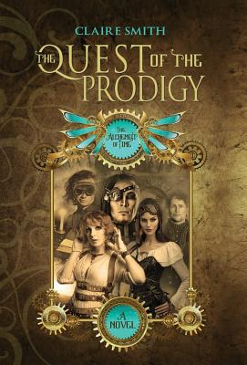 The Quest of the Prodigy - Smith, Claire