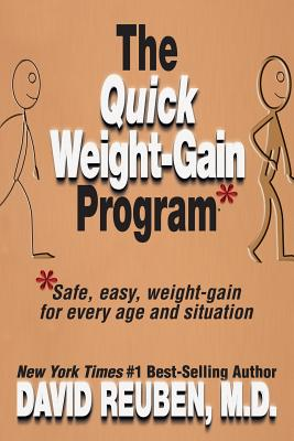 The Quick Weight-Gain Program: Safe, easy, weight gain for every age and situation - Reuben M D, David