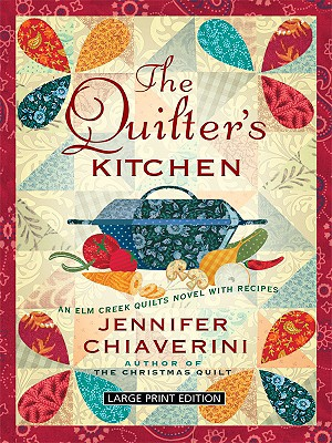 The Quilter's Kitchen - Chiaverini, Jennifer