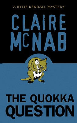 The Quokka Question: A Kylie Kendall Mystery - McNab, Claire