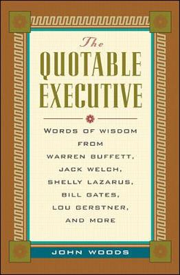 The Quotable Executive - Woods, John
