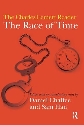 The Race of Time: A Charles Lemert Reader - Chaffee, Daniel