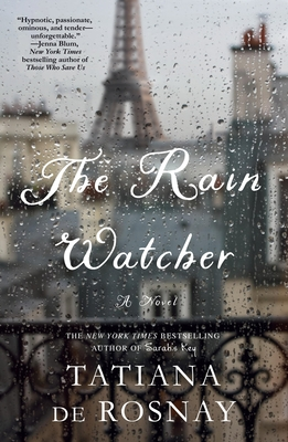 The Rain Watcher - De Rosnay, Tatiana