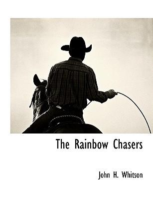 The Rainbow Chasers - Whitson, John Harvey