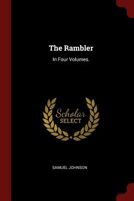 The Rambler: In Four Volumes. - Johnson, Samuel