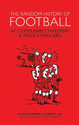The Random History of Football: Accomplished Sweepers & Tricky Wingers -