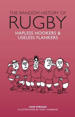 The Random History of Rugby - Spragg, Iain
