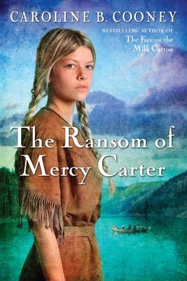 The Ransom of Mercy Carter - Cooney, Caroline B