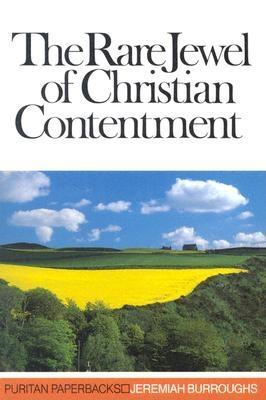 The Rare Jewel of Christian Contentment (Puritan Paperbacks) - Burroughs, Jeremiah