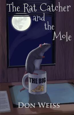 The Rat Catcher and the Mole - Weiss, Don