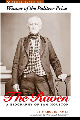 The Raven: A Biography of Sam Houston - James, Marquis