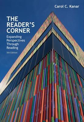 The Reader's Corner: Expanding Perspectives Through Reading - Kanar, Carol C