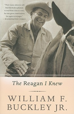 The Reagan I Knew - Buckley, William F, Jr.