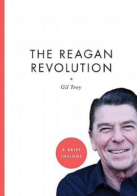 The Reagan Revolution - Troy, Gil
