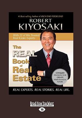 The Real Book of Real Estate (Volume 1 of 2): Real Experts. Real Stories. Real Life. - Kiyosaki, Robert