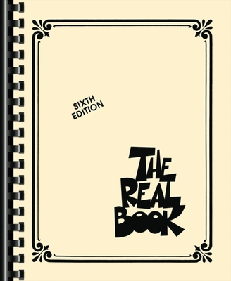 The Real Book - Volume I - Sixth Edition: C Edition - Hal Leonard Corp