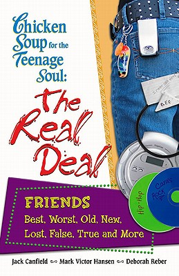 The Real Deal: Friends: Best, Worst, Old, New, Lost, False, True and More - Canfield, Jack, and Hansen, Mark Victor, and Reber, Deborah