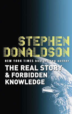 The Real Story and Forbidden Knowledge: v. 1: The Gap Sequence - Donaldson, Stephen