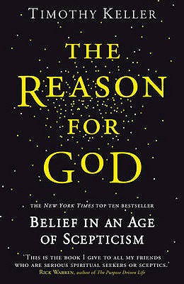 The Reason for God: Belief in an age of scepticism - Keller, Timothy