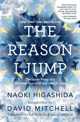 The Reason I Jump: The Inner Voice of a Thirteen-Year-Old Boy with Autism - Higashida, Naoki