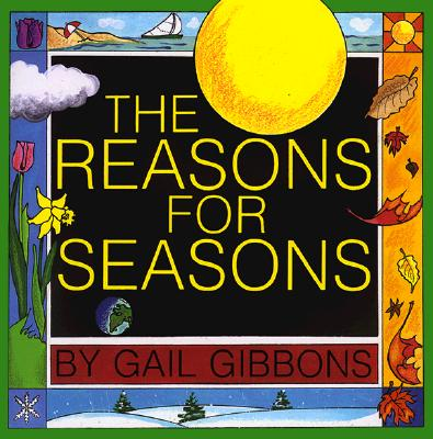 The Reasons for Seasons - Gibbons, Gail