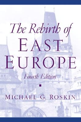 The Rebirth of East Europe - Roskin, Michael G