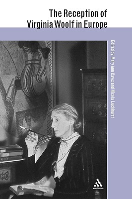 The Reception of Virginia Woolf in Europe - Caws, Mary Ann (Editor)