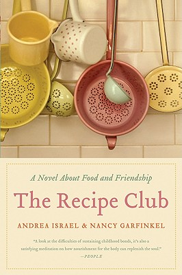 The Recipe Club: A Novel about Food and Friendship - Israel, Andrea