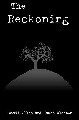 The Reckoning - Gleeson, Jim, and Allen, David