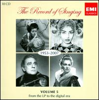 The Record of Singing, Vol. 5 - Aage Haugland (bass); Aase Nordmo Løvberg (soprano); Agnes Baltsa (mezzo-soprano); Alain Vanzo (tenor); Albert Lance (tenor);...