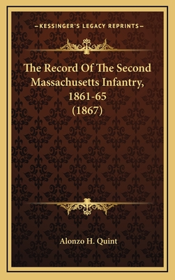 The Record of the Second Massachusetts Infantry, 1861-65 (1867) - Quint, Alonzo Hall