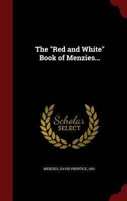The Red and White Book of Menzies... - Menzies, David Prentice 1851- (Creator)