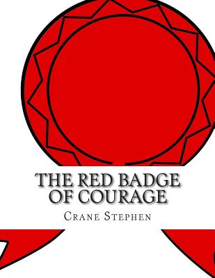 The Red Badge of Courage - Stephen, Crane
