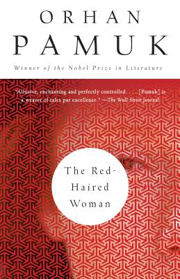 The Red-Haired Woman - Pamuk, Orhan, and Oklap, Ekin