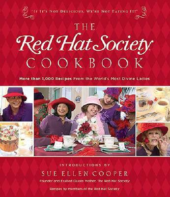 The Red Hat Society Cookbook - The Red Hat Society, and Cooper, Sue Ellen (Introduction by)