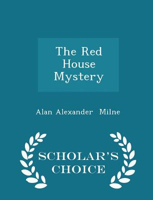 The Red House Mystery - Scholar's Choice Edition - Milne, Alan Alexander