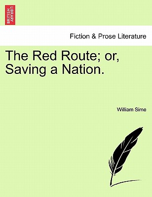 The Red Route; Or, Saving a Nation. - Sime, William