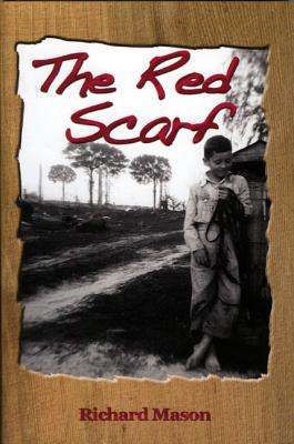 The Red Scarf: A Country Boy's Christmas Story - Mason, Richard