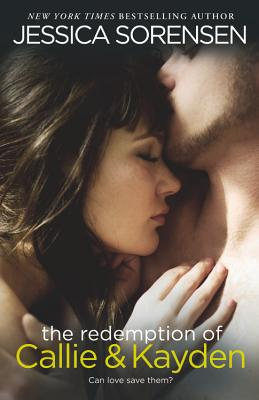 The Redemption of Callie & Kayden - Sorensen, Jessica