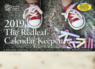 The Redleaf Calendar-Keeper 2019: A Record-Keeping System for Family Child Care Professionals - Press, Redleaf