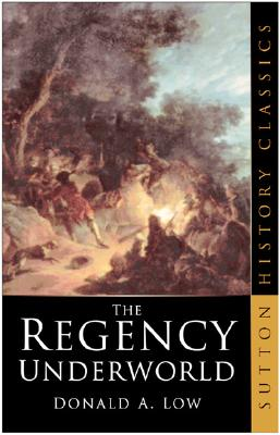 The Regency Underworld - Low, Donald A